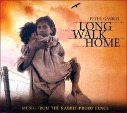 """Peter Gabriel  - """"Long Walk Home – music from The Rabbit-Proof Fence""""    (Real World / Dallas)"""