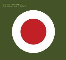 Thievery Corporation – 'The Richest Man In Babylon' (ESL / Trolik)